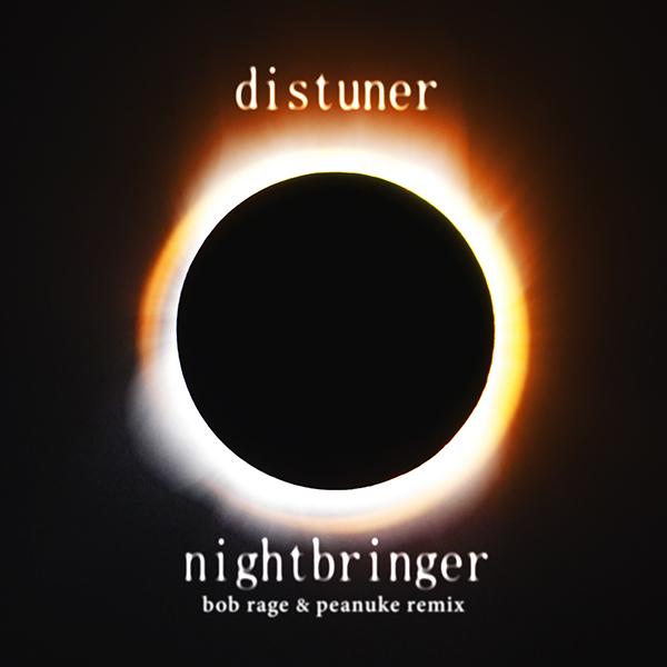 Distuner - Nightbringer (Bob Rage & peanuke Remix)