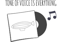 Tone of voice is everything!