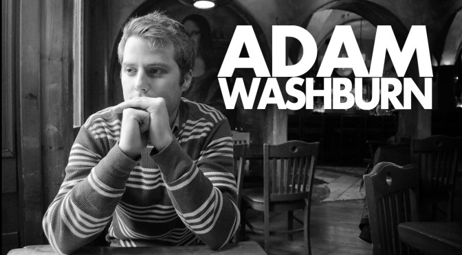 Adam Washburn: Musician In Transition
