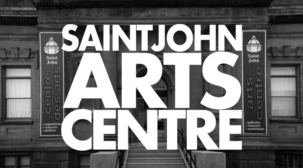 The Saint John Arts Centre: How To Look Good After 113 Years (Updated)
