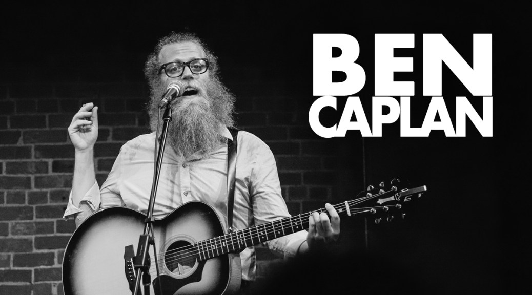Ben Caplan Wants To Sing You A Love Song