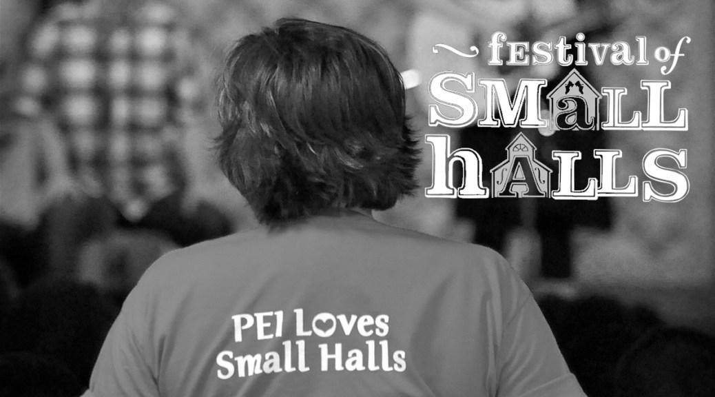 PEI's Festival of Small Halls Announces 2017 Line-Up