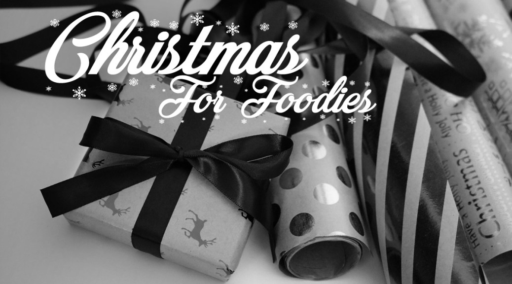 Christmas Gift Guides 2016: For Foodies