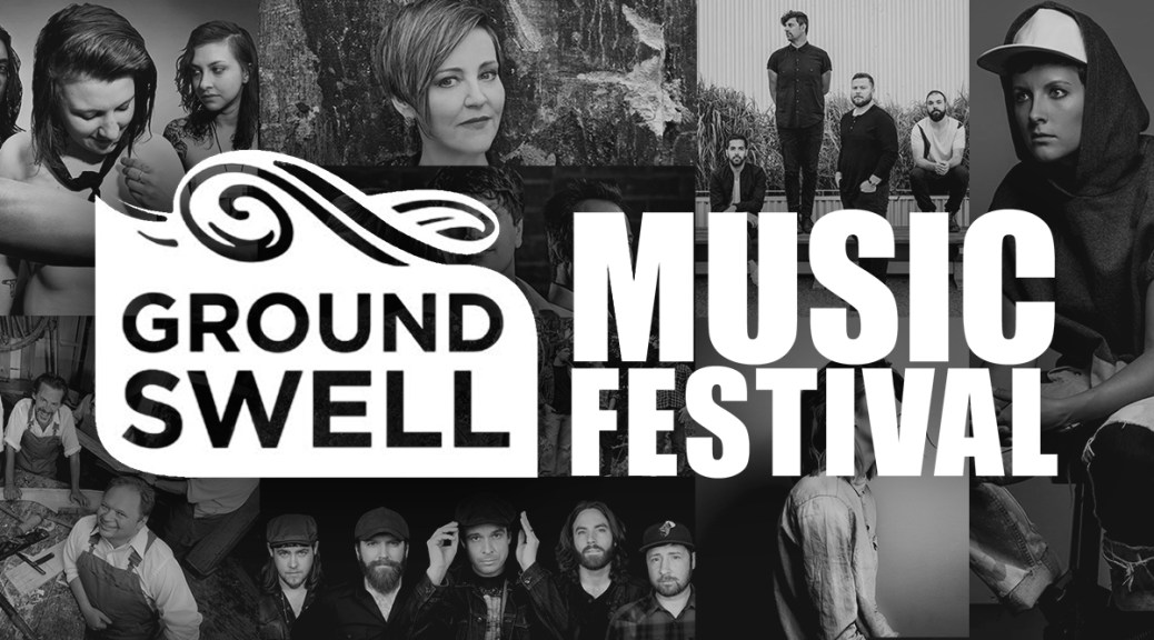 GroundSwell Music Festival Announces 2017 Line-Up
