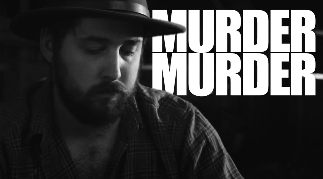Music Video: Murder Murder Get Slaughtered In 'I've Always Been A Gambler'