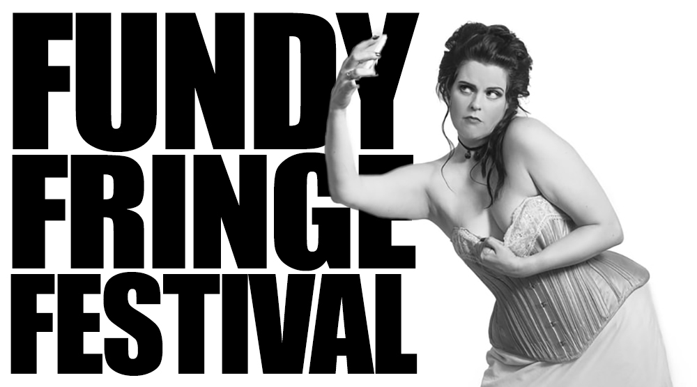 The 2017 Fundy Fringe Festival Kicks Off In Saint John