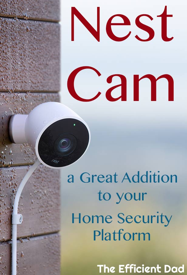 Nest Cam - Great Addition to your Home Security Platform