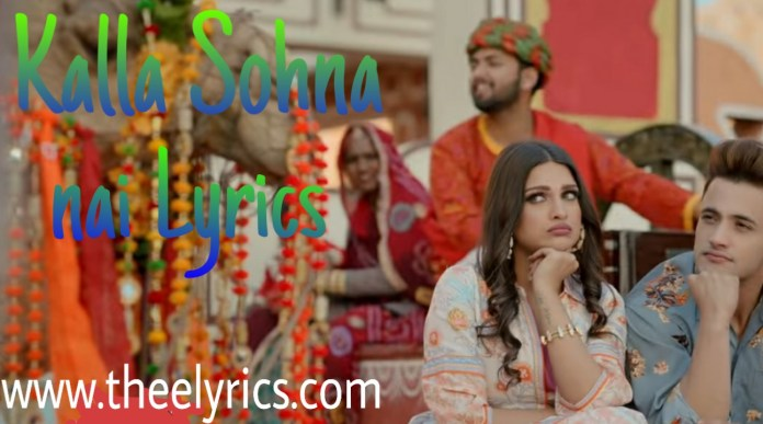 Kalla Sohna nai - asim riaz lyrics