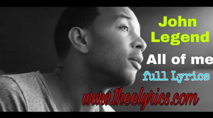 John Legend - All of Me Lyrics   John Legend song Lyrics
