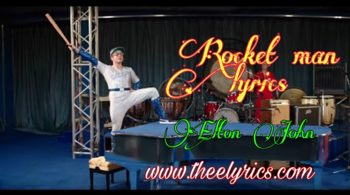 Rocket man lyrics - Elton John   rocket man lyrics Full Song