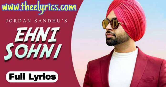 Ehni Sohni Lyrics - Jordan Sandhu | Latest Punjabi Song 2020
