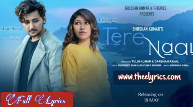 Tere Naal Lyrics - Darshan Raval, Tulsi Kumar Letest Hindi Song