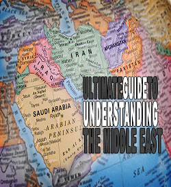 ultimate guide to understanding the middle east