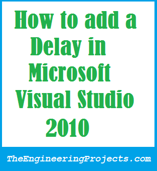 delay function in vb2010,delay in vb 2010,delay in visual studio,how to add delay in vb, vb 2010 delay function