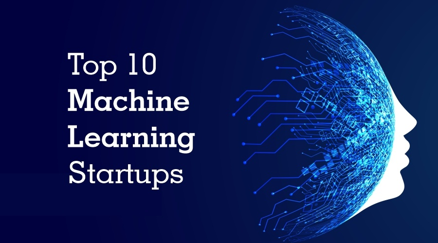 Top 10 machine learning startups you should know about.