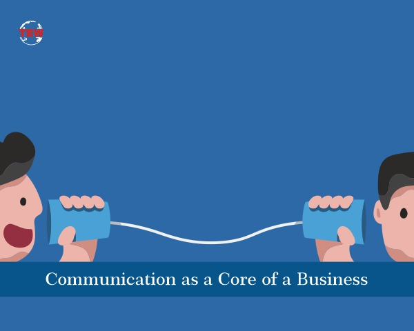 Communication as a Core of a Business