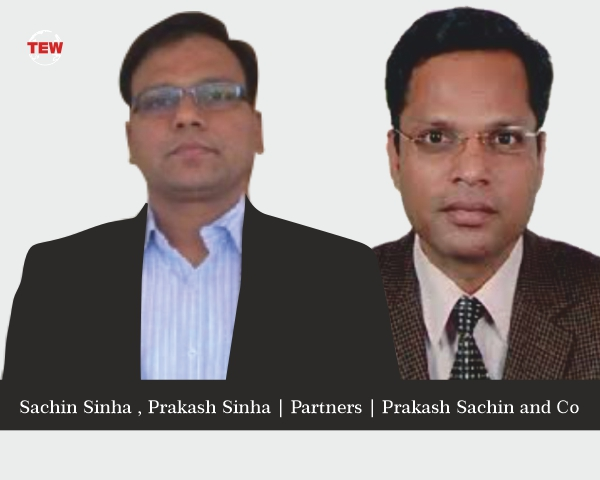 Prakash Sinha and Sachin Sinha, Partners Prakash Sachin & Co.