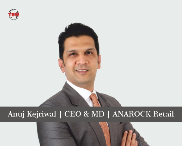 Anuj Kejriwal CEO & MD ANAROCK Retail.
