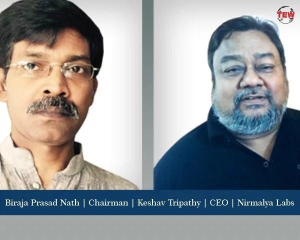 Biraja Prasad Nath (Chairman) and Keshav Tripathy (CEO) |Nirmalya Labs