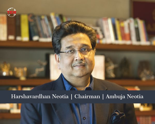 Harshavardhan Neotia Chairman Ambuja Neotia