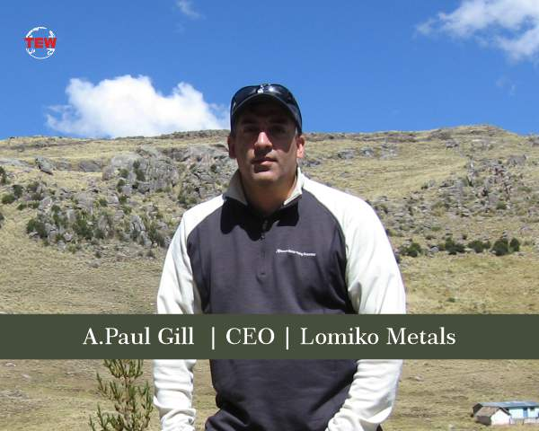 A.Paul Gill CEO Lomiko Metals