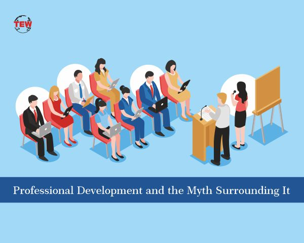 Professional Development and the Myth Surrounding It