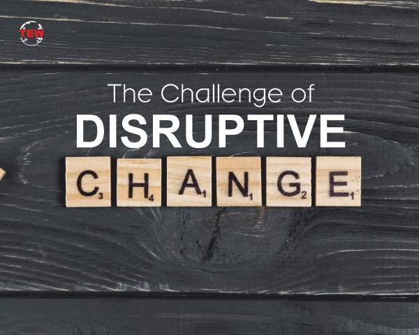 Challenge of Disruptive Change