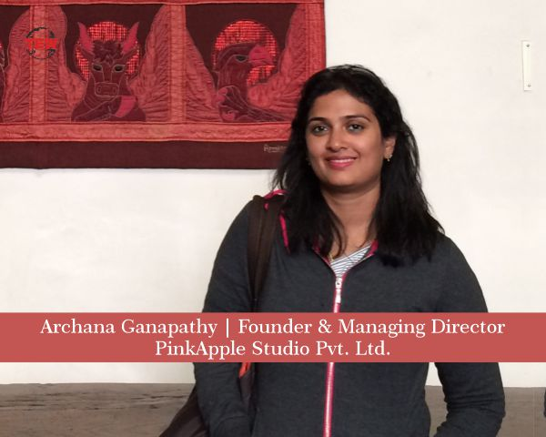 Archana Ganapathy Founder & Managing Director | Pinkapple Studio