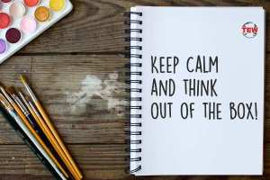 Keep Calm and Think Out of the Box!
