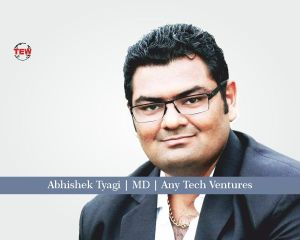 Abhishek Tyagi MD Any Tech Ventures