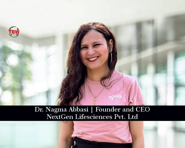 Dr. Nagma Abbasi Founder and CEO- NextGen Lifesciences Pvt Ltd