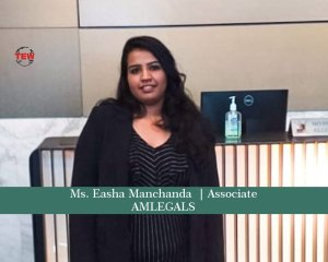 Ms. Easha Manchanda Associate- AMLegals