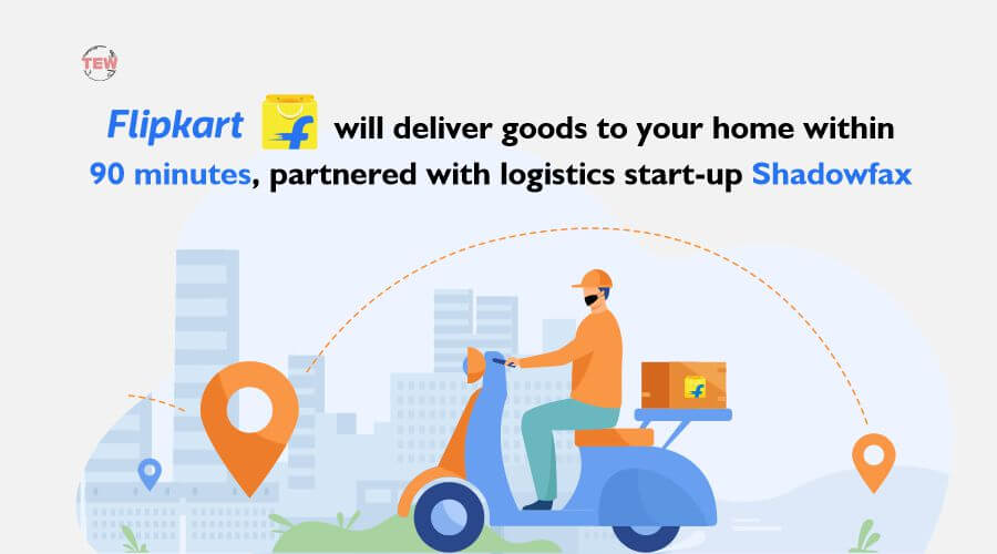 Flipkart will deliver goods to your home within 90 minutes, partnered with logistics start-up Shadowfax