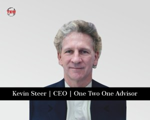 Kevin Steer CEO One Two One Advisor