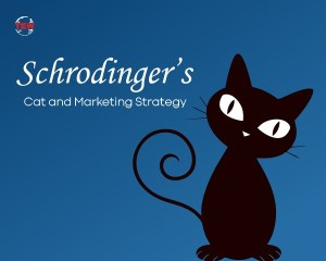 Schrodinger's Cat and Marketing Strategy