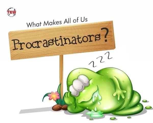What Makes All of Us Procrastinators?