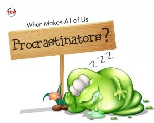 What Makes All of Us Procrastinators? The Mind of a Procrastinator.