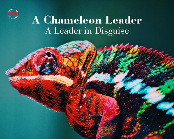 A Chameleon Leader- A Leader in Disguise
