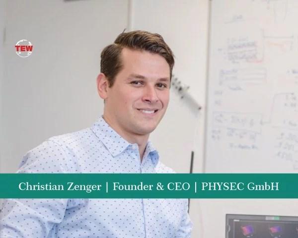Christian Zenger Founder & CEO PHYSEC GmbH