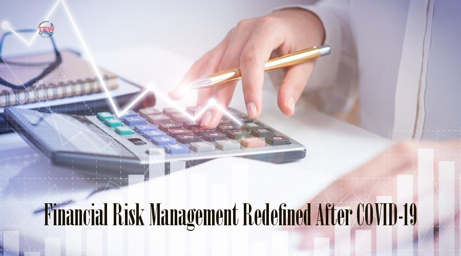 Financial Risk Management Redefined After COVID-19