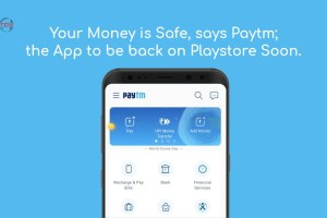 Your Money is Safe, says Paytm; the App to be back on Playstore Soon.