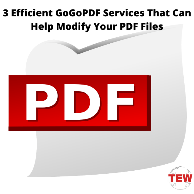 3 Efficient GoGoPDF Services That Can Help Modify Your PDF Files