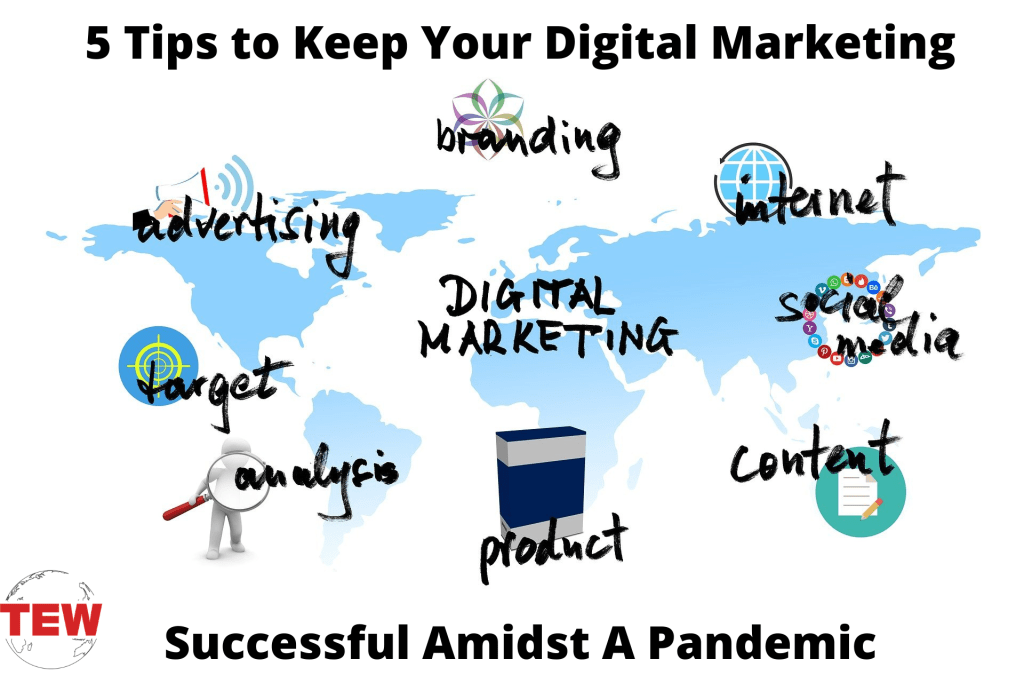 5 Tips to Keep Your Digital Marketing Successful Amidst A Pandemic
