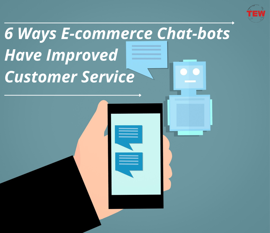 6 Ways Ecommerce Chatbots Have Improved Customer Service