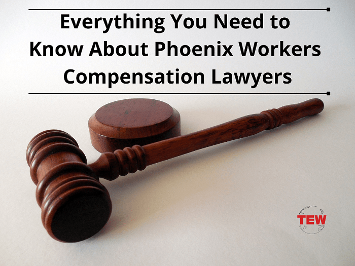 Everything You Need to Know About Phoenix Workers Compensation Lawyers
