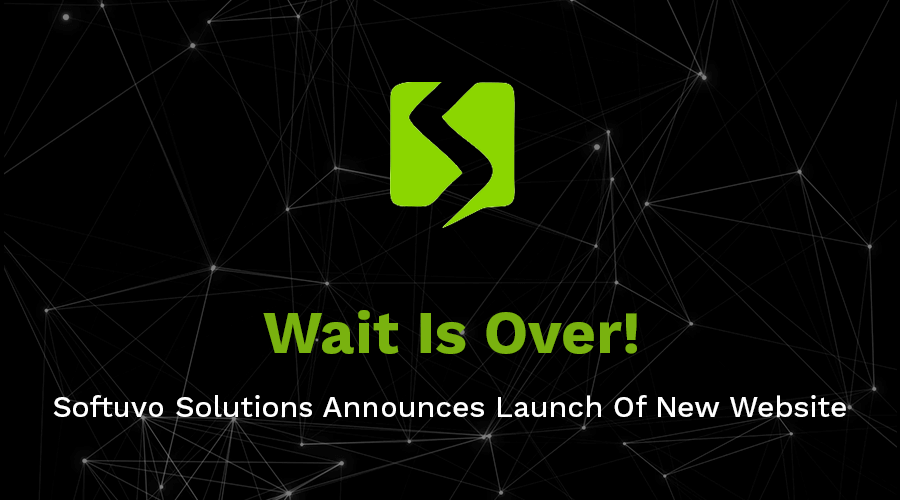 Wait Is Over! Softuvo Solutions Announces Launch Of New Website