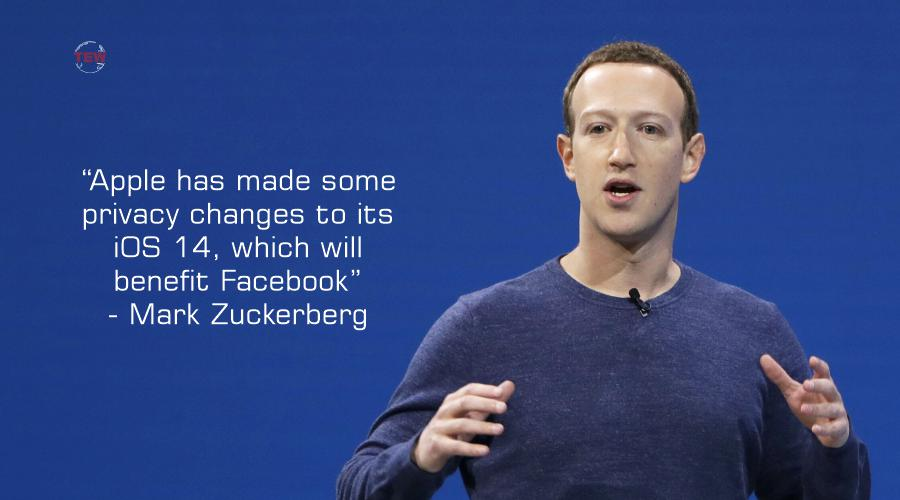 """""""Apple has made some privacy changes to its iOS 14, which will benefit Facebook"""" – Mark Zuckerberg"""