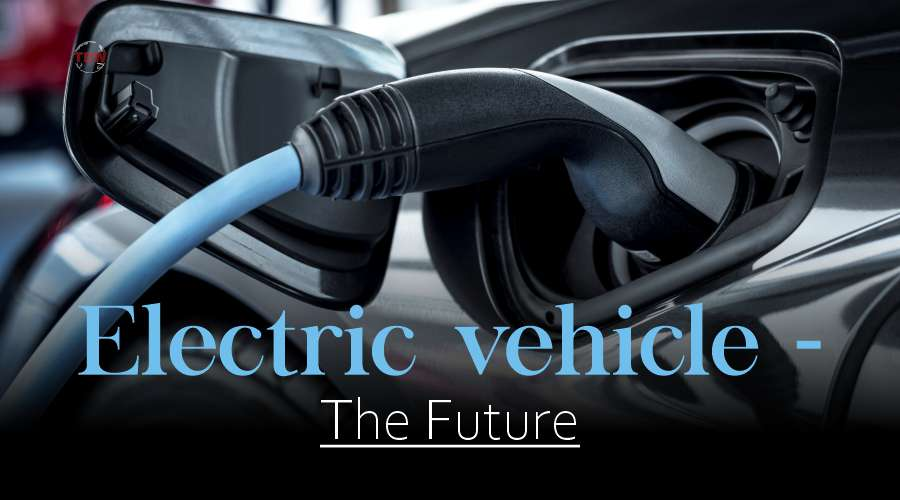 Electric vehicle the future
