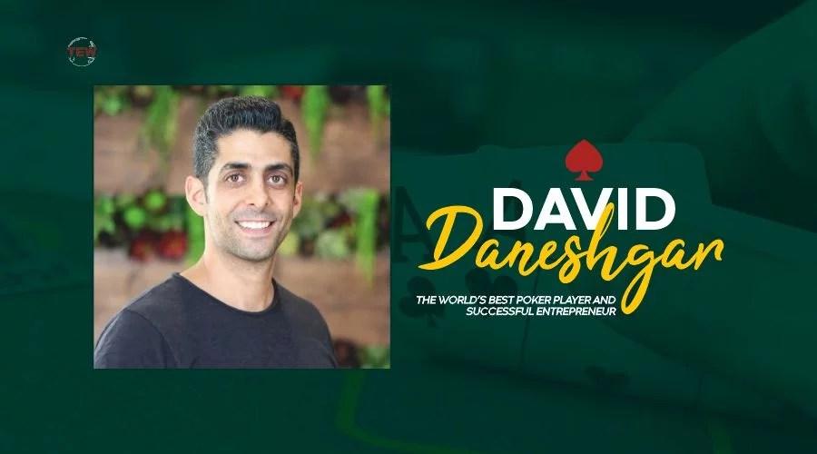 David Daneshgar poker Player