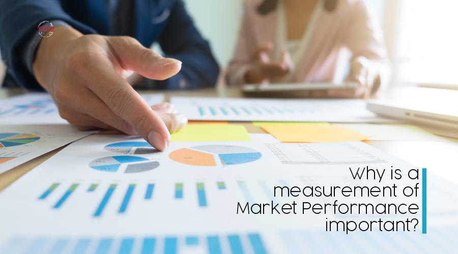 Why is a measurement of Market Performance important?